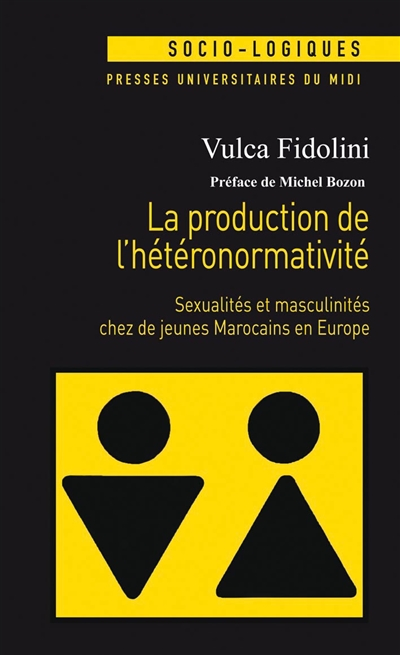 LA PRODUCTION DE L HETERONORMATIVITE